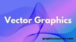 Vector graphics Merupakan Salah Satu Ilustrasi Gambar Klasik